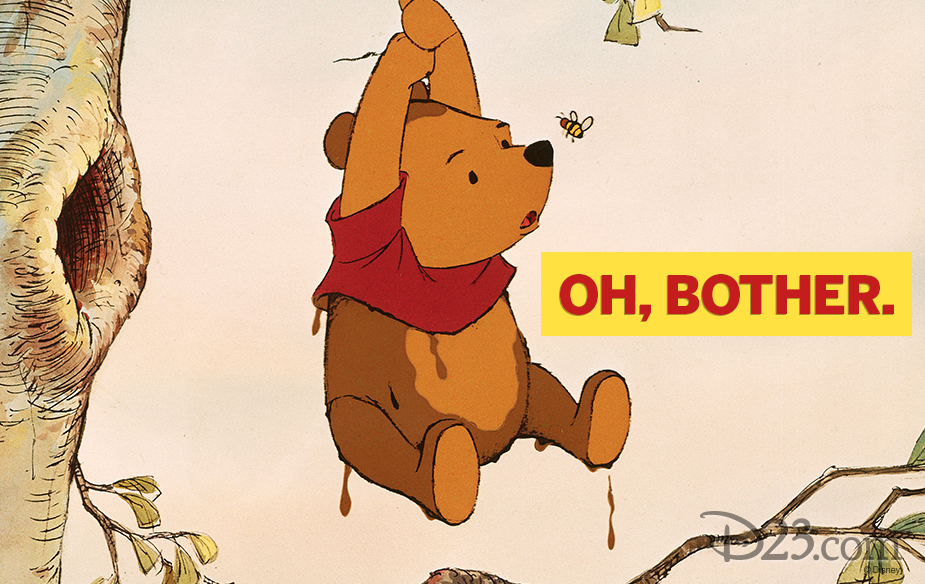 "Winnie the Pooh quote ""Oh, bother."""