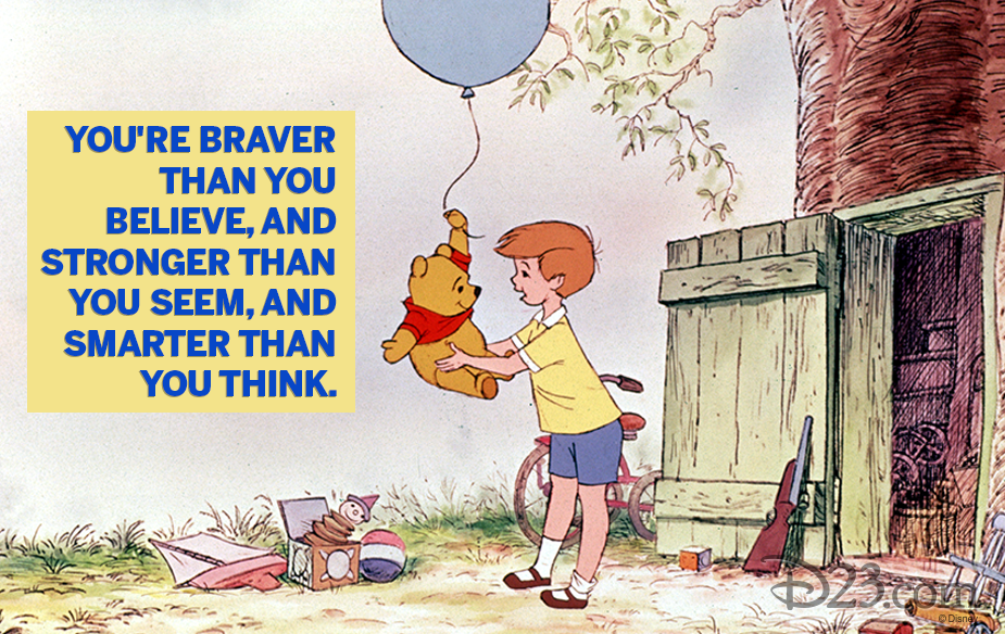 "Winnie the Pooh quote ""You're braver than you believe, and stronger than you see, and smarter than you think."""