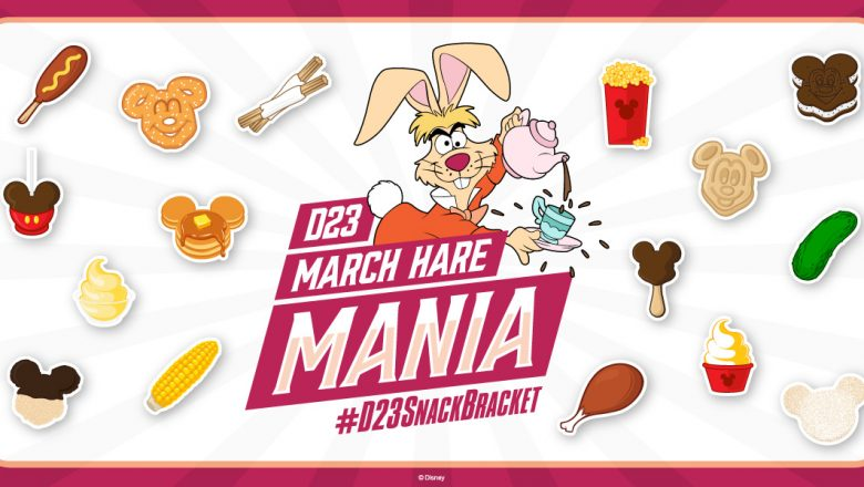 D23 March Hare Mania: Snack Bracket