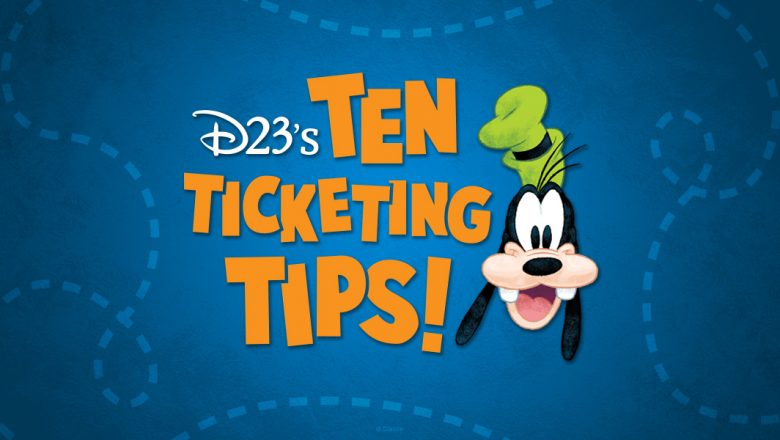 D23 Ticketing Tips
