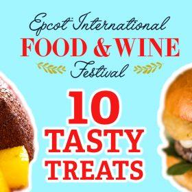 Epcot International Food & Wine Festival 10 Tasty Treats