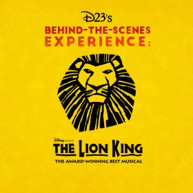 D23's Behind-the-Scenes Experience: The Lion King on Broadway