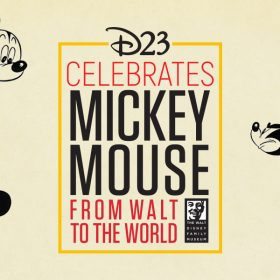 D23 Celebrates Mickey Mouse: From Walt to the World