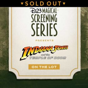 D23's Magical Screening Series: Indiana Jones and the Temple of Doom on the Lot