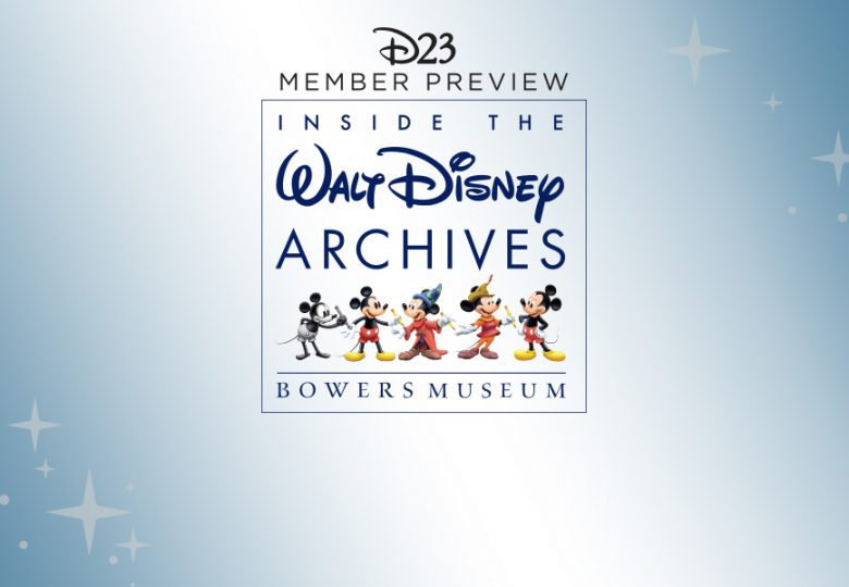 D23 Member Preview of Inside the Walt Disney Archives at the Bowers Museum