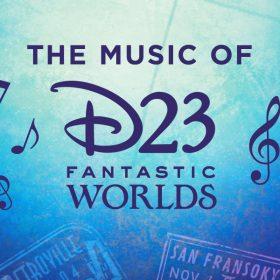 D23 Fantastic Worlds