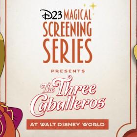 D23 Magical Screening Series: The Three Caballeros 75th at Walt Disney World