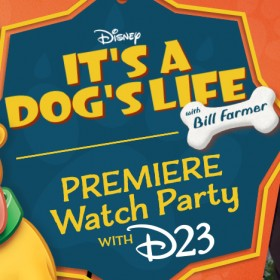 It's A Dog's Life with Bill Farmer Premiere Watch Party with D23