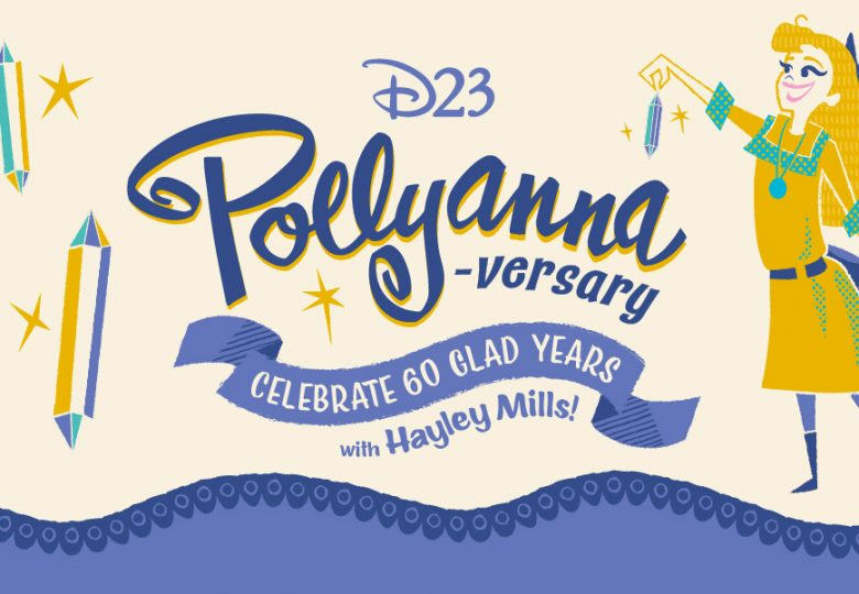 D23 Pollyanna-versary  Celebrate 60 Glad Years with Hayley Mills!