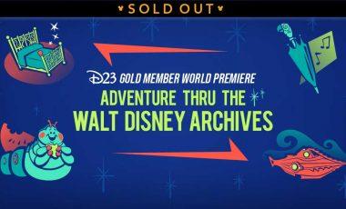 Adventure Thru the Walt Disney Archives – D23 Gold Member World Premiere!