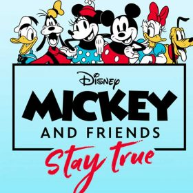 Mickey & Friends: Stay True