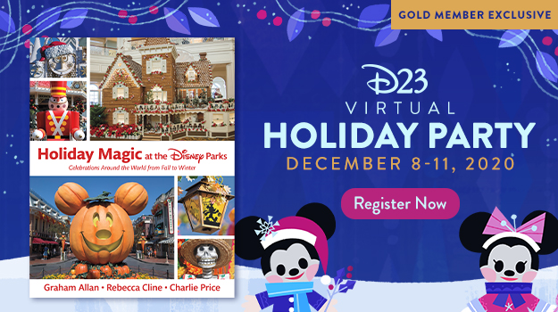 Gold Member Exclusive - D23 Virtual Holiday Party - December 8-11, 2020 - REGISTER NOW