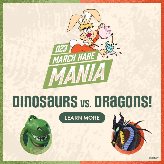 D23 March Hare Mania | Dinosaurs vs. Dragons! - Learn More