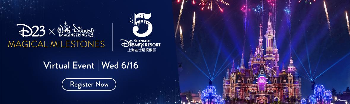 D23 x Walt Disney Imagineering - Magical Milestones - Virtual Event | Wed 6/16 - Register Now