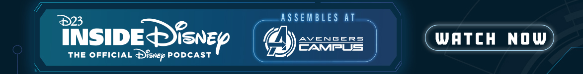 D23 Inside Disney - The Official Disney Podcast - Assembles at Avengers Campus | WATCH NOW
