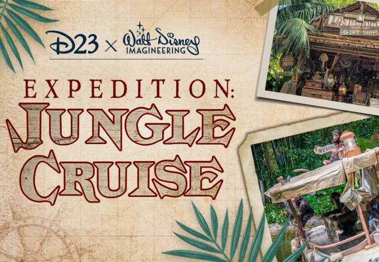 D23 x Walt Disney Imagineering – Expedition: Jungle Cruise
