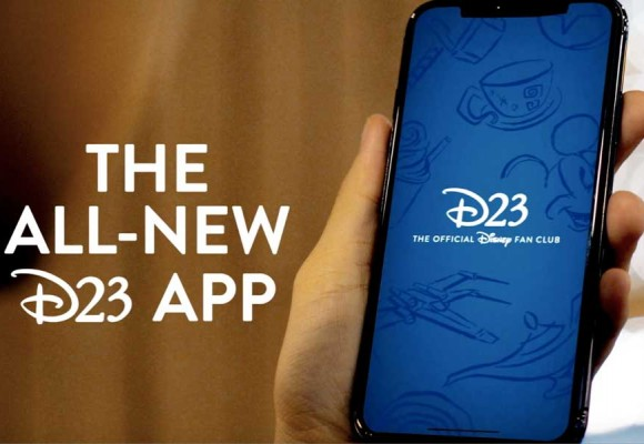 Download The App for D23: The Official Disney Fan Club and Be in The Middle of The Magic All Year Round!