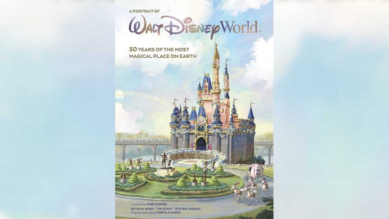 A Portrait of Walt Disney World: 50 Years of The Most Magical Place on Earth