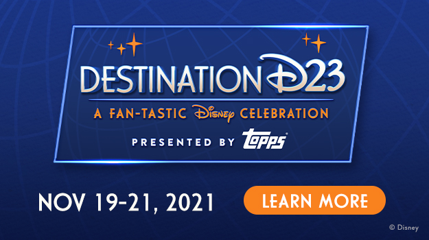 Destination D23 A Fan-tastic Disney Celebration Presented by Topps - LEARN MORE